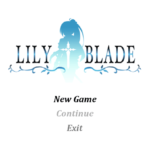 フリーゲーム『LILY BLADE』個人的におすすめしたい2017年最高クラスのRPG